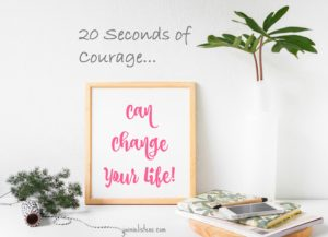 How 20 Seconds of courage can change your life - Jaimie Listens: The smallest things can make the biggest difference in your life!
