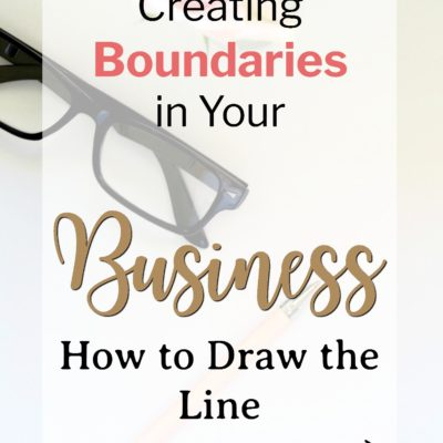 Boundaries in Business: Why You Need to Draw the Line