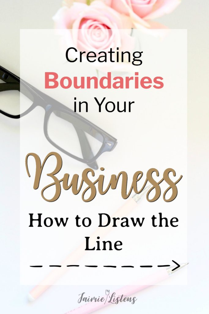 Boundaries in Business: Why You Need to Draw the Line - Jaimie Listens: Don't get caught and sunk by demanding unproductive business relationships. Learn how to handle difficult people so you can achieve more with less stress.