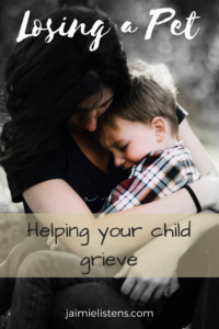 Helping Your Kids Deal with the Death of a Small Pet - Jaimie Listens: Helping your child cope with the loss of their pet can be difficult, so we have compiled a list of ideas to make things easier for the whole family.
