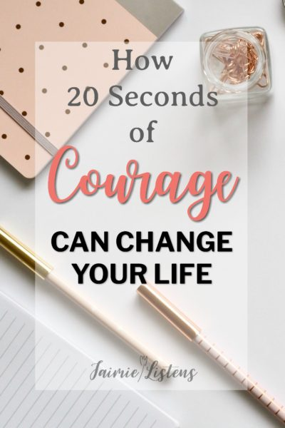 How 20 Seconds of Courage Can Change Your Life - Jaimie Listens: The smallest things can make the biggest difference in your life! Find out one simple way to reach your goals.