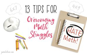 13 Insights for Overcoming Math Struggles - Jaimie Listens: If you or your child struggles with math you are not alone! Find out what you can do to make math work for you!