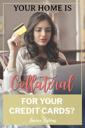 Is Your Home Collateral For Your Credit Card? - Jaimie Listens: What you don't know about the fine print can hurt you.