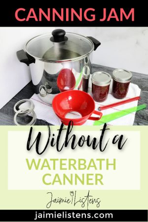ow to Can Jam Without a Waterbath Canner - Jaimie Listens: If you want to can jam and don't have a canner, here's how you do it. lncludes an easy materials list.
